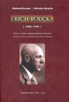 Blahomil Grunda, Miroslav Starycha: Erich Roučka /1888 – 1986/ cena od 151 Kč