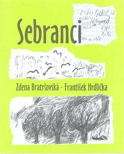 Protis Sebranci - Zdena Bratršovská, František Hrdlička cena od 135 Kč