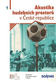 Akademie múzických umění Akustika hudebních prostorů v České republice cena od 255 Kč