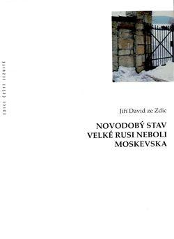 Jiří David ze Zdic: Novodobý stav Velké Rusi neboli Moskevska cena od 86 Kč
