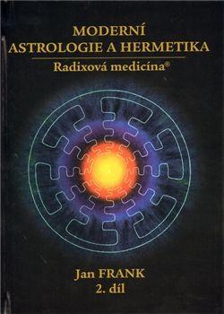 RJART Moderní astrologie a hermetika I. díl - Jan Frank cena od 339 Kč