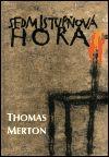 Cesta Sedmistupňová hora - Thomas Merton cena od 297 Kč