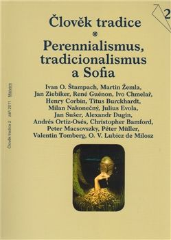 Malvern Člověk tradice 2/2011 - Tradicionalismus, perennialismus a ... cena od 137 Kč