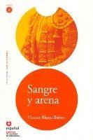 SANTILLANA EDUCACIÓN, S.L. SANGRE Y ARENA (Leer En Espanol Nivel 4) - IBANEZ, V. B. cena od 272 Kč
