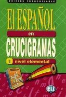ELI s.r.l. EL ESPANOL EN CRUCIGRAMAS 1 - Edicion fotocopiable cena od 510 Kč