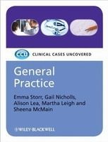 John Wiley & Sons Ltd CCU General Practice - Emma Storr, Gail Nicholls, Martha Lei... cena od 818 Kč