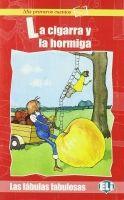 ELI s.r.l. FABULAS FABULOSAS - LA CIGARRA Y LA HORMIGA + CD cena od 126 Kč