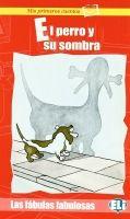 ELI s.r.l. FABULAS FABULOSAS - EL PERRO Y SU SOMBRA + CD cena od 126 Kč