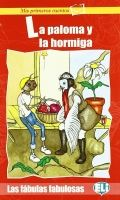 ELI s.r.l. FABULAS FABULOSAS - LA PALOMA Y LA HORMIGA + CD cena od 126 Kč