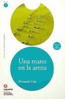 SANTILLANA EDUCACIÓN, S.L. UNA MANO EN LA ARENA (LEER EN ESPANOL NIVEL 1) + CD - URIA N... cena od 240 Kč
