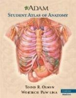 Cambridge University Press ADAM Student Atlas of Anatomy - Olson, T.R., Pawlina, W. cena od 1317 Kč