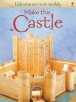 Usborne Publishing MAKE THIS CASTLE (USBORNE CUT OUT MODELS) - ASHMAN, I. cena od 197 Kč