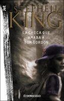 RANDOM HOUSE MONDADORI CHICA QUE AMABA A TOM GORDON - KING, S. cena od 214 Kč