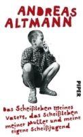 Piper Verlag DAS SCHEISSLEBEN MEINES VATERS, DAS SCHEISSLEBEN MEINE.... cena od 513 Kč