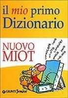 GIUNTI EDITORE S.p.A. IL MIO PRIMO DIZIONARIO cena od 490 Kč
