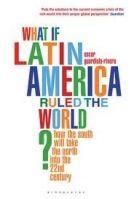 Pan Macmillan WHEN IF LATIN AMERICA RULED THE WORLD - GUARDIOLA, RIVERA, O... cena od 247 Kč