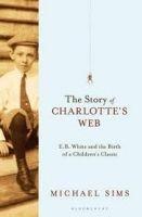 Bloomsbury THE STORY OF CHARLOTTE´S WEB - SIMS, M. cena od 441 Kč