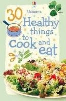 Usborne Publishing 30 Healthy Things to Cook and Eat - GILPIN, R. cena od 179 Kč