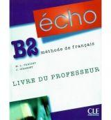 CLE international ECHO B2 Livre du professeur - Marie, Louise Parizet, Jacky G... cena od 439 Kč