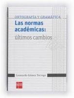 Grupo Editorial LAS NORMAS ACADEMICAS: ULTIMOS CAMBIOS - GOMEZ TORREGO, L. cena od 599 Kč