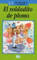 ELI s.r.l. MIS PRIMEROS CUENTOS SERIE VERDE - EL SOLDADITO DE PLOMO + C... cena od 124 Kč