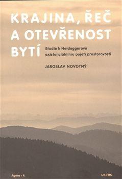 Karolinum Krajina, řeč a otevřenost bytí - Jaroslav Novotný cena od 86 Kč