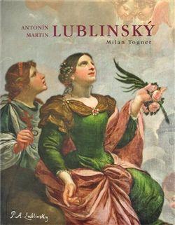 UP OLOMOUC Antonín Martin Lublinský - 1636-1690 - Milan Togner cena od 328 Kč