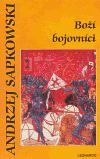 Andrzej Sapkowski: Boží bojovníci cena od 265 Kč