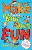 Pan Macmillan MAKE YOUR OWN FUN: OVER 140 BOREDOM-BUSTING GAMES AND ACTIVI... cena od 126 Kč