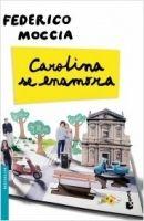 Editorial Planeta, S.A. CAROLINA SE ENAMORA - MOCCIA, F. cena od 198 Kč