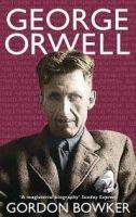 Little, Brown Book Group GEORGE ORWELL - BOWKER, G. cena od 400 Kč