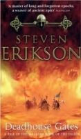 Transworld Publishers MALAZAN BOOK OF THE FALLEN 2: DEADHOUSE GATES - ERIKSON, S. cena od 193 Kč