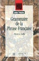 HACH-FLE GRAMMAIRE DE LA PHRASE FRANCAISE - LE GOFFIC, P. cena od 1114 Kč