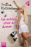 Verlagsgruppe Lübbe GmbH SIE SCHLAU, STELL DICH DUMM - KATZENBERGER, D. cena od 269 Kč