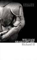 Harper Collins UK RICHARD II (Collins Classics) - SHAKESPEARE, W. cena od 75 Kč