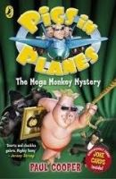 Penguin Group UK PIGS IN PLANES: THE MEGA MONKEY MYSTERY - COOPER, P. cena od 112 Kč
