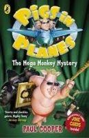 Penguin Group UK PIGS IN PLANES: THE MEGA MONKEY MYSTERY - COOPER, P. cena od 112 Kč
