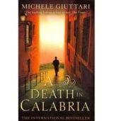 Little, Brown Book Group A DEATH IN CALABRIA - GIUTTARI, M. cena od 265 Kč