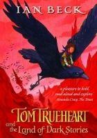 OUP ED TOM TRUEHEART AND LAND OF DARK STORIES - BECK, J. cena od 154 Kč