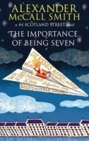 Little, Brown Book Group THE IMPORTANCE OF BEING SEVEN: 44 SCOTLAND STREET, BOOK 6 - ... cena od 265 Kč