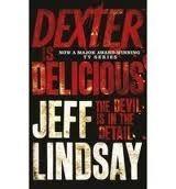 Orion Publishing Group DEXTER IS DELICIOUS - LINDSAY, J. cena od 139 Kč