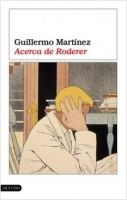 Editorial Planeta, S.A. ACERCA DE RODERER - MARTINEZ, G. cena od 467 Kč