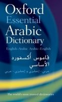 OUP References OXFORD ESSENTIAL ARABIC DICTIONARY: English - Arabic / Arabi... cena od 220 Kč