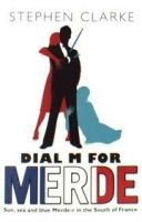 Transworld Publishers DIAL M FOR MERDE - CLARKE, S. cena od 179 Kč