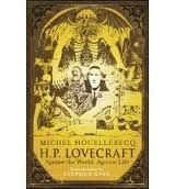 Orion Publishing Group H. P. LOVECRAFT: AGAINST THE WORLD, AGAINST LIFE - HOUELLEBE... cena od 197 Kč