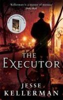 Little, Brown Book Group THE EXECUTOR - KELLERMAN, J. cena od 265 Kč