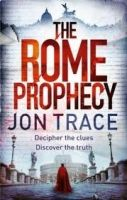 XXL obrazek Little, Brown Book Group THE ROME PROPHECY - TRACE, J.