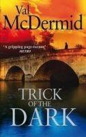 Little, Brown Book Group TRICK OF THE DARK - MCDERMID, V. cena od 265 Kč