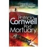 Little, Brown Book Group PORT MORTUARY: A KAY SCARPETTA NOVEL BOOK 18 - CORNWELL, P. cena od 261 Kč