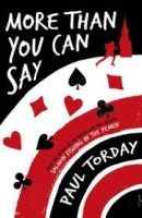 Orion Publishing Group MORE THAN YOU CAN SAY - TORDAY, P. cena od 176 Kč